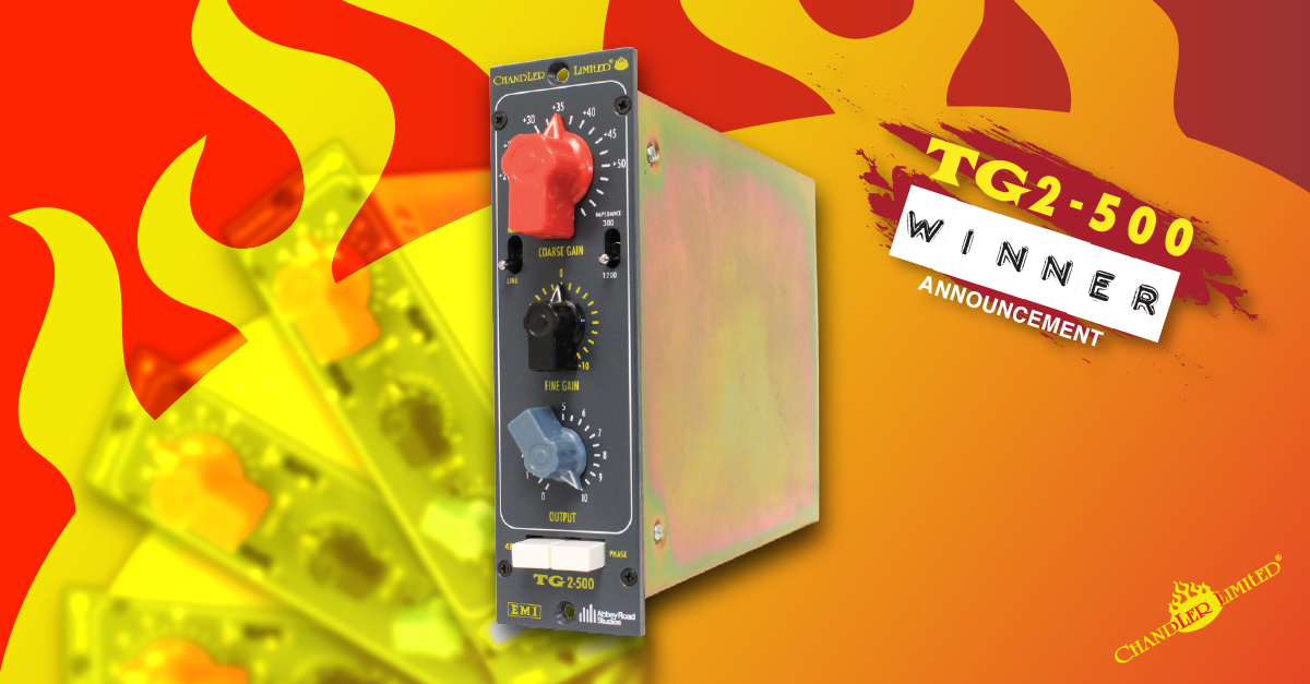 Chandler Limited TG2-500 Pre Amp Giveaway Winner Announcement