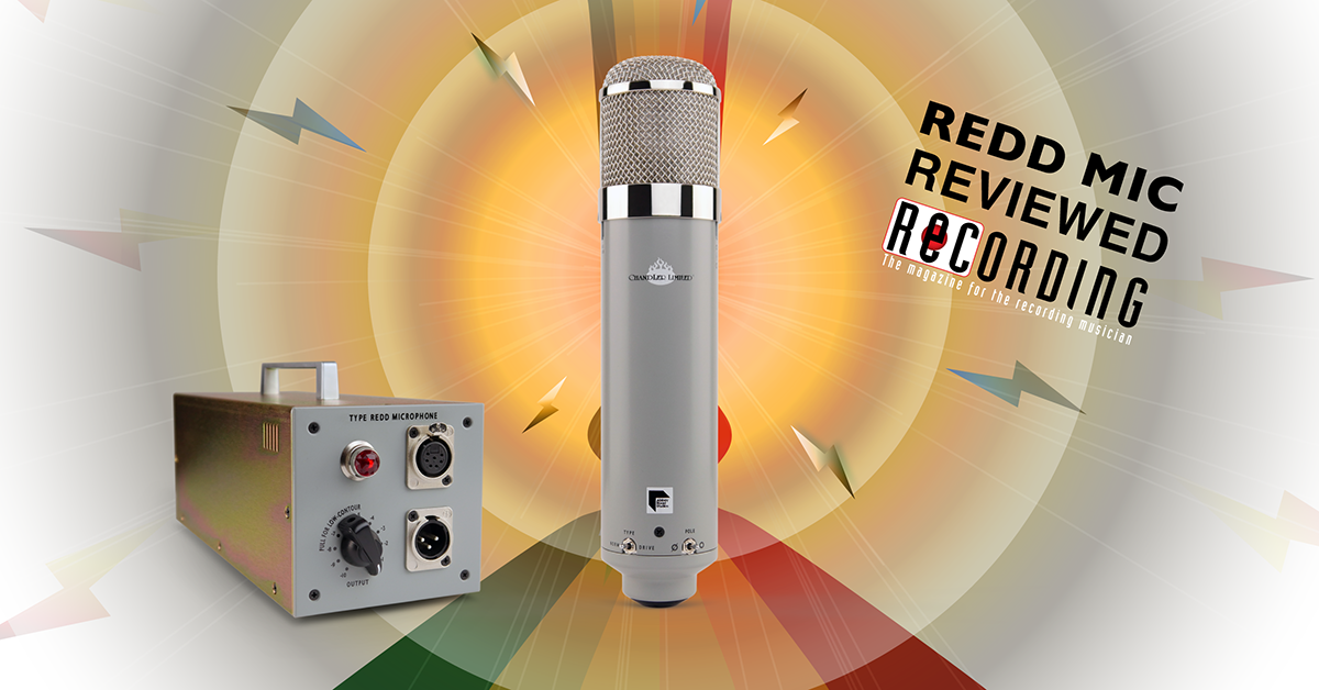 Chandler Limited, REDD Microphone, Review, Recording Magazine, EMI, Abbey Road Studios