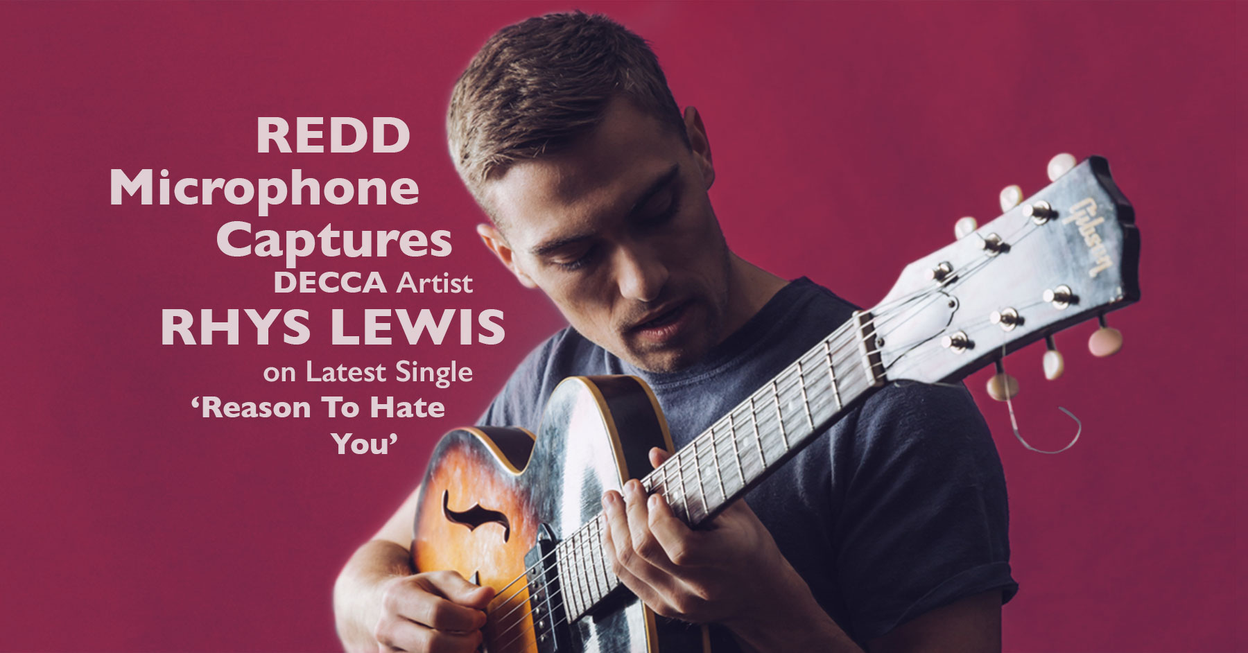 REDD Microphone Captures DECCA Artist Rhys Lewis on Latest Single